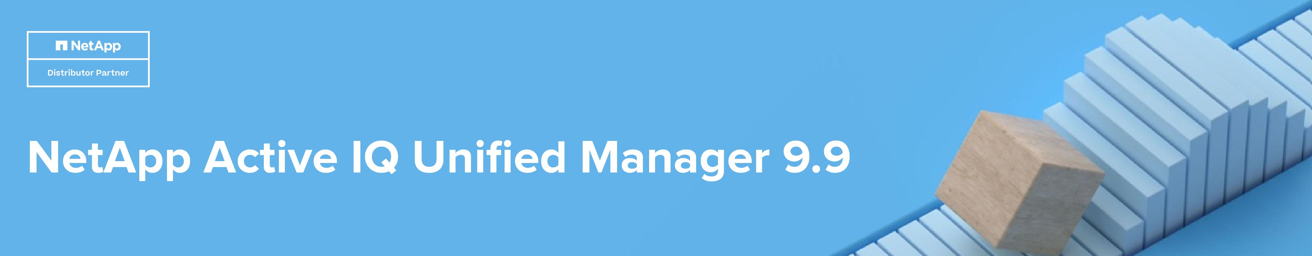ALEF NetApp Active IQ Manager 9.9
